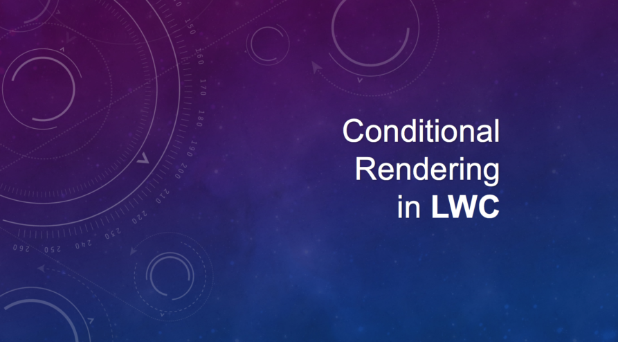 Conditional Rendering in Lightning Web Components